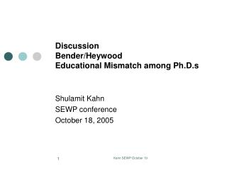 Discussion Bender/Heywood Educational Mismatch among Ph.D.s