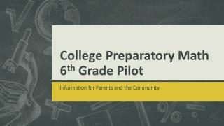 College Preparatory Math 6 th  Grade Pilot