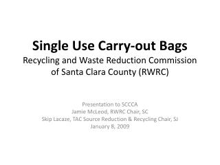 Single Use Carry-out Bags Recycling and Waste Reduction Commission of Santa Clara County (RWRC)