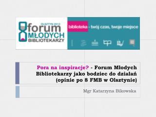 Mgr Katarzyna Bikowska
