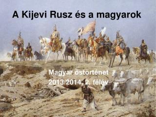 A Kijevi Rusz �s a  magyarok