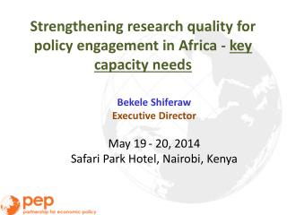 Strengthening research quality for policy engagement in  Africa -  key  capacity  needs