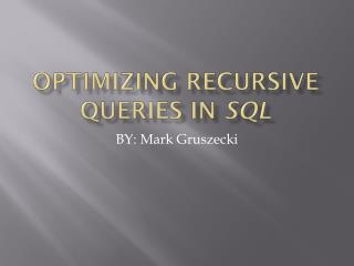 Optimizing recursive queries in  sql
