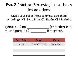 Esp. 2  Pr áctica :  Ser,  estar , los  verbos y  los  adjetivos
