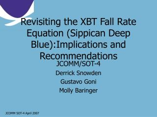 Revisiting the XBT Fall Rate Equation (Sippican Deep Blue):Implications and Recommendations