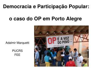 Democracia e Participação Popular: o caso do  OP em Porto Alegre