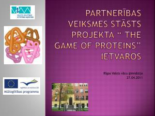 """Partnerības veiksmes stāsts Projekta """"  The game  OF  PROTEIns """"  ietvaros"""