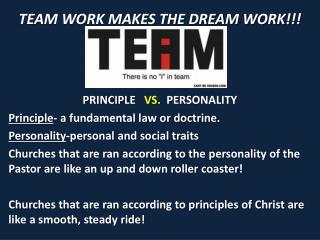TEAM WORK MAKES THE DREAM WORK!!!