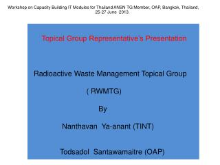 Topical Group Representative's Presentation   Radioactive Waste Management Topical Group