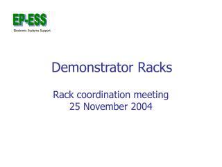 Demonstrator Racks