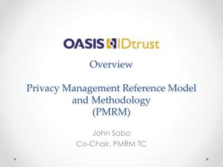 Overview Privacy Management Reference Model and Methodology (PMRM)