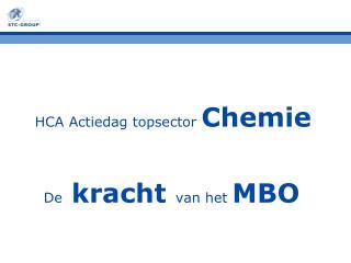 HCA Actiedag topsector  Chemie De kracht van het  MBO