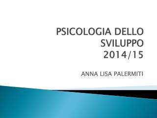 PSICOLOGIA DELLO SVILUPPO 2014/15