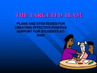 THE TARGETED TEAM