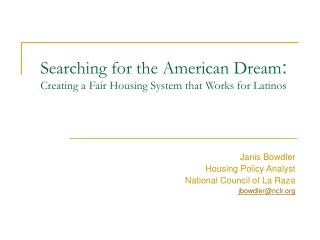 Searching for the American Dream : Creating a Fair Housing System that Works for Latinos