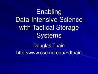 Enabling Data-Intensive Science with Tactical Storage Systems