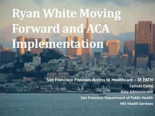 Ryan White Moving Forward and ACA  Implementation
