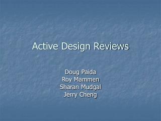 Active Design Reviews