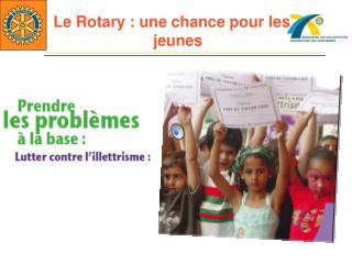 Le Rotary : une chance pour les                        jeunes