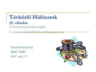 Németh Krisztián BME TMIT 2007. máj. 17.