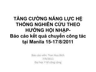 Báo cáo viên : Tran Huu Bich 7/9/2011 Đại học  Y  tế công cộng