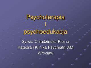 Psychoterapia  i  psychoedukacja