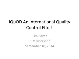 IQuOD  An International Quality Control Effort