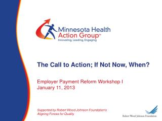 The Call to Action; If Not Now, When?