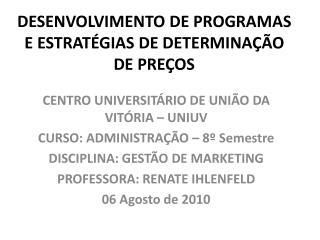 DESENVOLVIMENTO  DE PROGRAMAS E ESTRATÉGIAS DE DETERMINAÇÃO DE PREÇOS