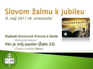Slovom žalmu k jubileu 9. máj 2011 (4. stretnutie)
