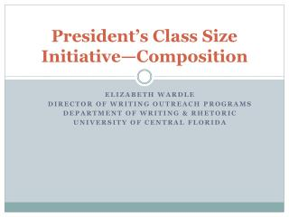 President s Class Size Initiative Composition
