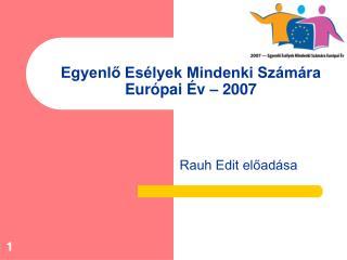 Egyenlő Esélyek Mindenki Számára Európai Év – 2007