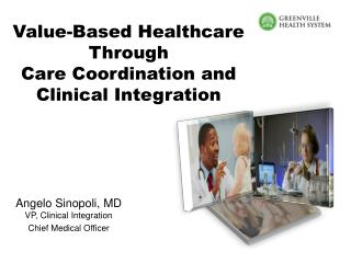 Angelo  Sinopoli, MD VP, Clinical Integration Chief Medical Officer