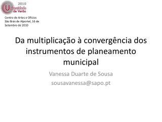 Da multiplicação à convergência dos instrumentos de planeamento municipal