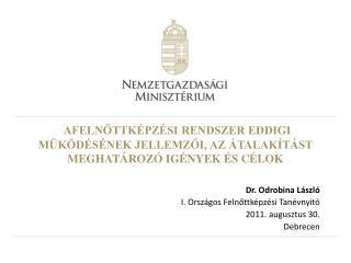 Dr. Odrobina László I. Országos Felnőttképzési Tanévnyitó 2011. augusztus 30.  Debrecen