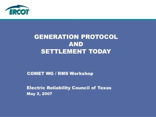 GENERATION PROTOCOL AND SETTLEMENT TODAY