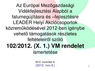 Fogalmak Új fogalmak a 135/2008. (X. 18.) FVM rendelethez képest: