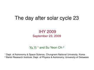 The day after solar cycle 23  IHY 2009  September 23, 2009 Yu Yi 1  and Su Yeon Oh  2