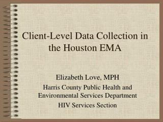Client-Level Data Collection in the Houston EMA