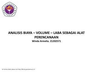 ANALISIS BIAYA – VOLUME – LABA SEBAGAI ALAT PERENCANAAN Winda Armelia. 21202571