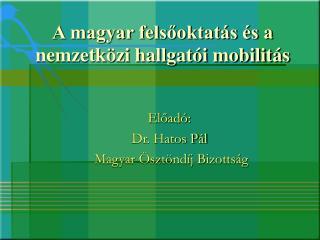 A magyar felsőoktatás és a nemzetközi hallgatói mobilitás