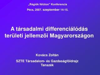 A társadalmi differenciálódás területi jellemzői Magyarországon