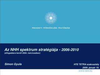 Az NHH spektrum stratégiája -  2006-2010 (elfogadásra került 2006. márciusában)