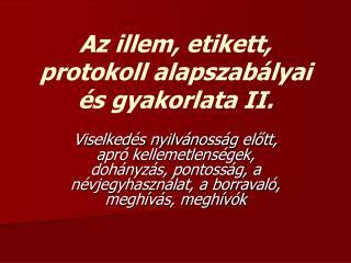 Az illem, etikett, protokoll alapszabályai és gyakorlata II.