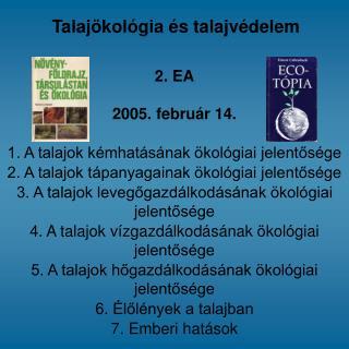 2. EA 2005. február 14. 1. A talajok kémhatásának ökológiai jelentősége
