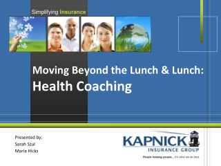 Moving Beyond the Lunch & Lunch: Health Coaching