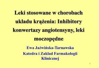 Leki stosowane w chorobach układu krążenia: Inhibitory konwertazy angiotensyny, leki moczopędne