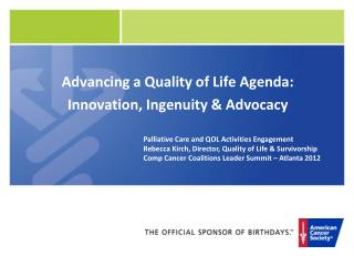 Advancing a Quality of Life Agenda: Innovation, Ingenuity & Advocacy