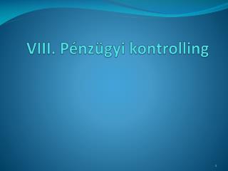 VIII. Pénzügyi kontrolling