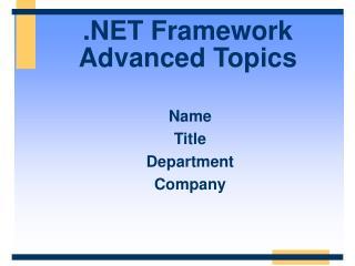 Framework Advanced Topics